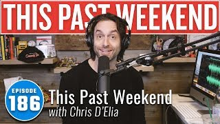 This Past Weekend with Chris D'Elia | This Past Weekend #186