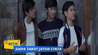 Video Highlight Siapa Takut Jatuh Cinta - Episode 411 MP3, 3GP, MP4, WEBM, AVI, FLV Oktober 2018