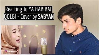 Video YA HABIBAL QOLBI (SABYAN version) Reaction!! MP3, 3GP, MP4, WEBM, AVI, FLV September 2018