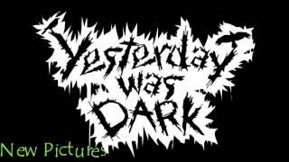 Video Yesterday Was Dark - Promo video