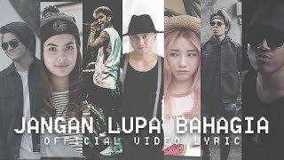 YOUNG LEX - Jangan Lupa Bahagia Ft.Anji, Aldi, Steffi Zamora, Masgib, Atta Halilintar & Han Yoora