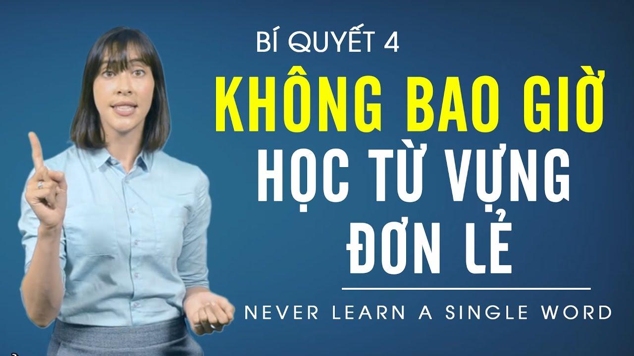 8 Bí quyết học tiếng Anh hiệu quả tập 4 - Không bao giờ học từ vựng đơn lẻ
