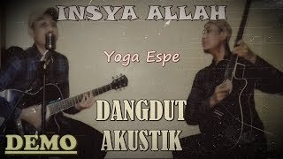 Video INSYA ALLAH [Rhoma Irama] Gitar AKUSTIK DANGDUT by Yoga Espe MP3, 3GP, MP4, WEBM, AVI, FLV Juni 2018