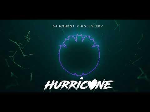 DJ Mshega ft. Holly Rey - Hurricane (Official Audio)