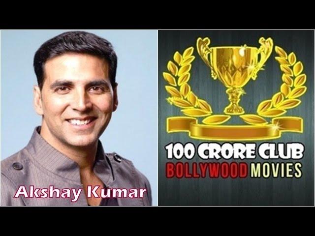 Akshay Kumar 100 Crore Club Bollywood Movies List Of Hindi