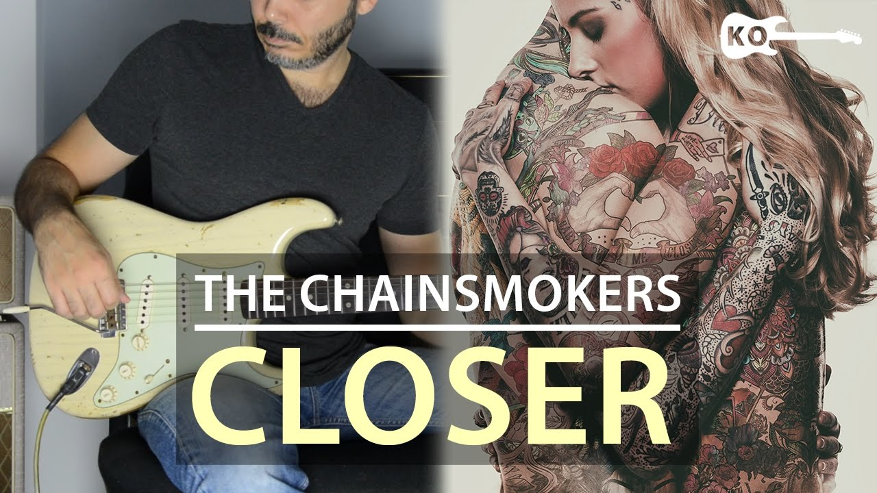 The Chainsmokers ft. Halsey – Closer – Electric Guitar Cover by Kfir Ochaion