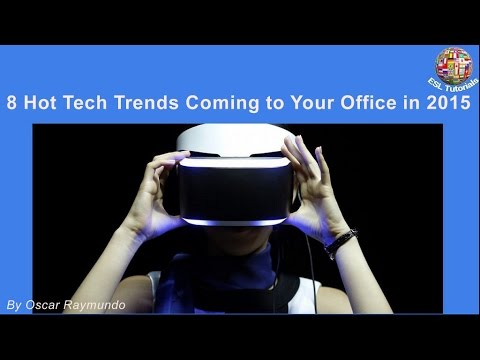 [ESL Tutorials] – 8 hot tech trends coming to your office in 2015