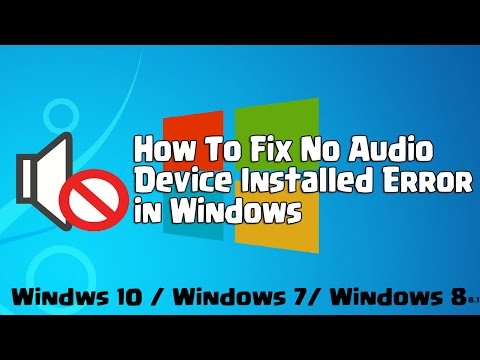 How to Fix No Audio Device Installed Problem in Windows 10 / windows 7/ 8/8.1