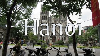 We found and recorded some of the sights we most enjoyed in Hanoi.