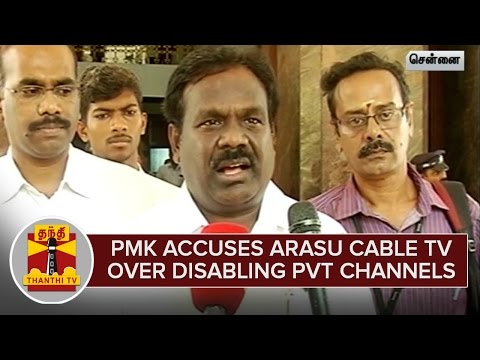 PMK-accuses-Arasu-Cable-TV-over-Disabling-Private-Channels--Thanthi-TV