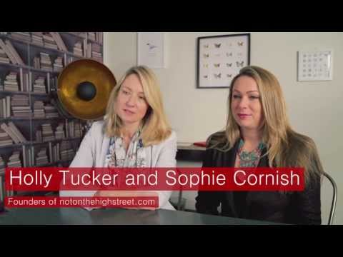 Holly Tucker & Sophie Cornish - Founders of notonthehighstreet.com Interview