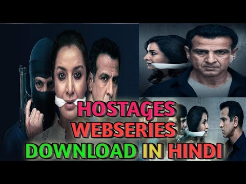 How to download Hostages Webseries in Hindi Full Hd 720, 480, 360