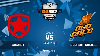 Gambit Esports vs Old but Gold (карта 1), GG.Bet Birmingham Invitational | Плей-офф