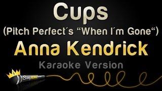 "Video Anna Kendrick - Cups (Pitch Perfect's ""When I'm Gone) (Karaoke Version) MP3, 3GP, MP4, WEBM, AVI, FLV Juni 2018"