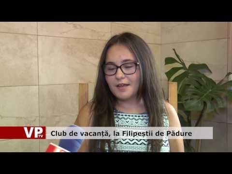 Club de vacanță, la Filipeștii de Pădure