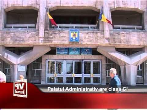 Palatul Administrativ are clasa C!
