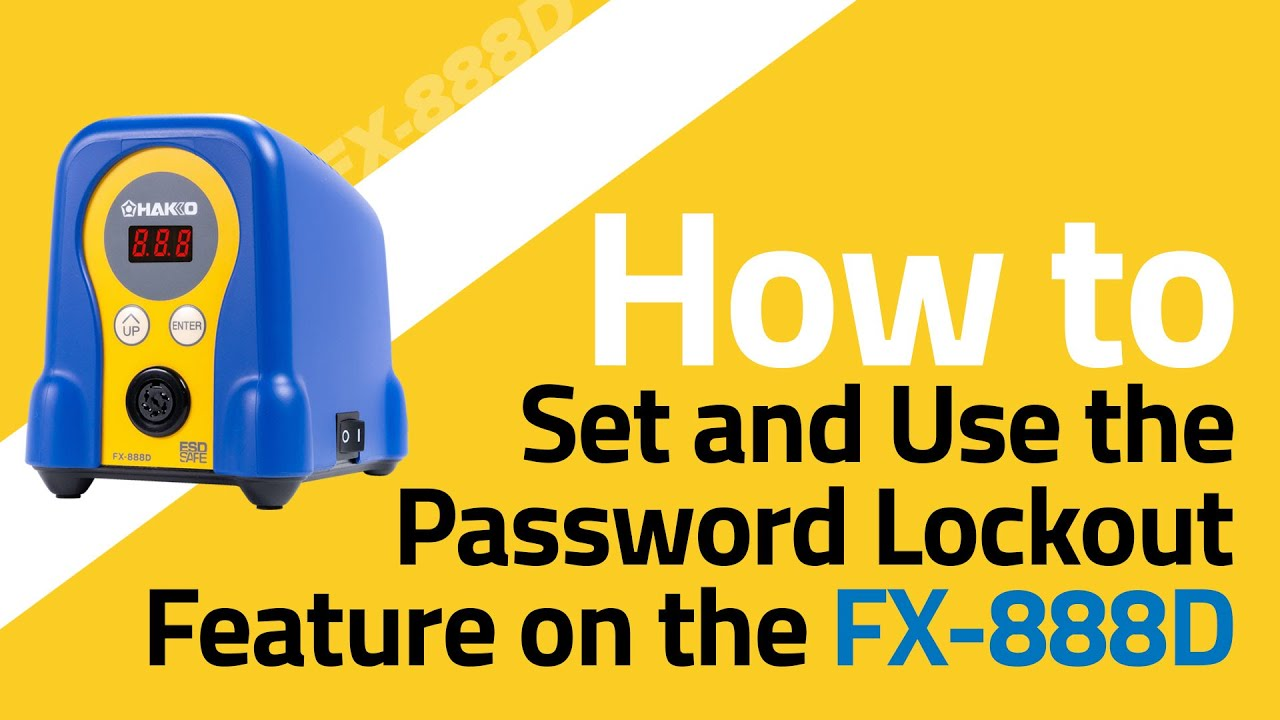 FX-888D How To Set and Use Password Lockout