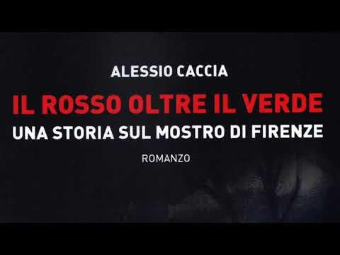 Il rosso oltre il verde - Una storia sul mostro di Firenze di Alessio Caccia видео
