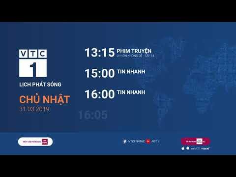 Lịch phát sóng VTC1 ngày 31/03/2019 - Thời lượng: 53 giây.