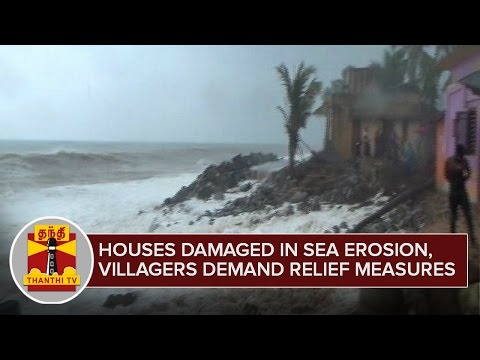 Houses-damaged-in-Sea-Erosion-Villagers-demand-Relief-Measures--Thanthi-TV