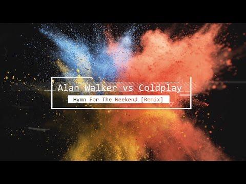 Alan Walker vs Coldplay - Hymn For The Weekend [Remix]_Zene vide�k