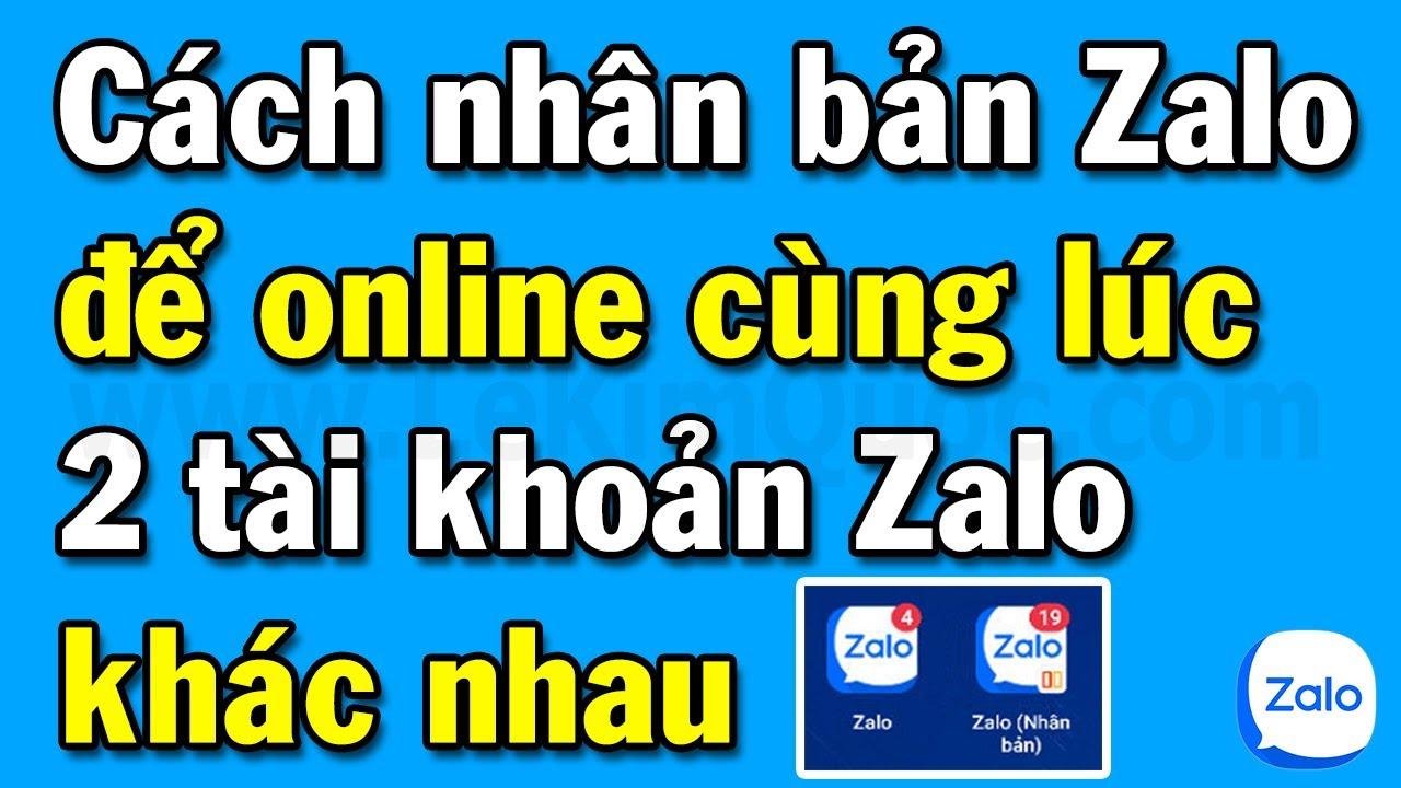 Cách nhân bản ứng dụng Zalo để đăng nhập cùng lúc 2 tài khoản Zalo khác nhau trên cùng 1 điện thoại