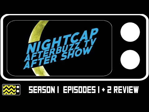 Nightcap Season 1 Episodes 1 & 2 Review & Aftershow | AfterBuzz TV