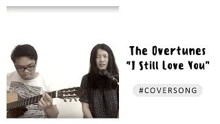 The Overtunes - I Still Love You Cover by Johan & Michaela Video
