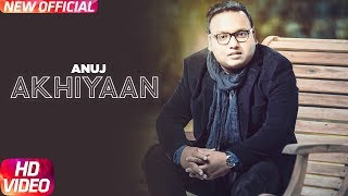 Akhiyaan | Official Video | Anuj | Jay D | Latest Punjabi Song 2018 | Speed Records