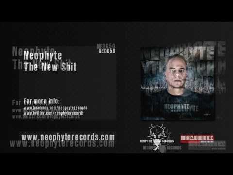 Neophyte - The New Shit