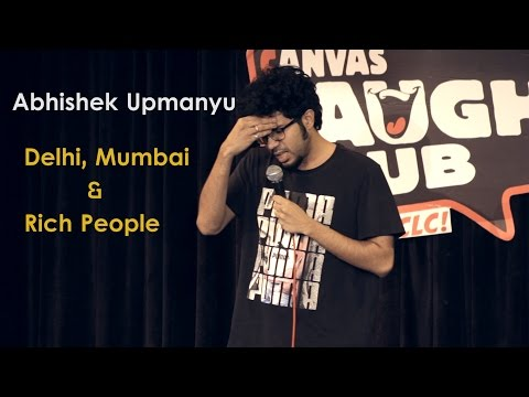 Video Delhi, Mumbai & Rich People | Stand-up Comedy by Abhishek Upmanyu download in MP3, 3GP, MP4, WEBM, AVI, FLV January 2017
