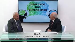 HABLANDO NOS ENTENDEMOS - INVITADO DR JULIO PAZOS BARRERA TEMA EL POEMA, EL POETA Y LA POESÍA