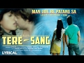 TERE SANG : MAN UDE RE PATANG SA BY ALTAAF | LATEST HINDI SONG 2017 #AFFECTION MUSIC RECORDS