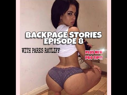 """Backpage.com"" Stories EP. 8 ( Spanish Booty) With ""Pares Ratliff"""