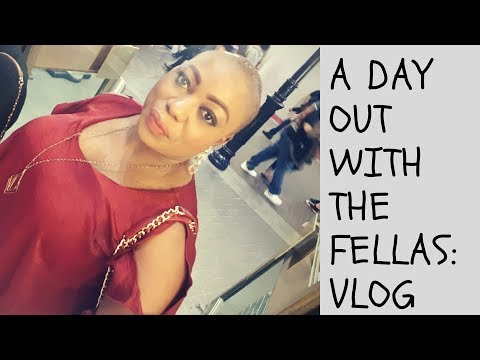 A DAY OUT WITH MY FELLAS || VLOG