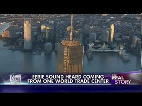 strange - SOURCE: http://www.fonxews.com News Articles: What is the eerie noise coming from One World Trade Center? 'Unmistakable and very chilling' recording captures...