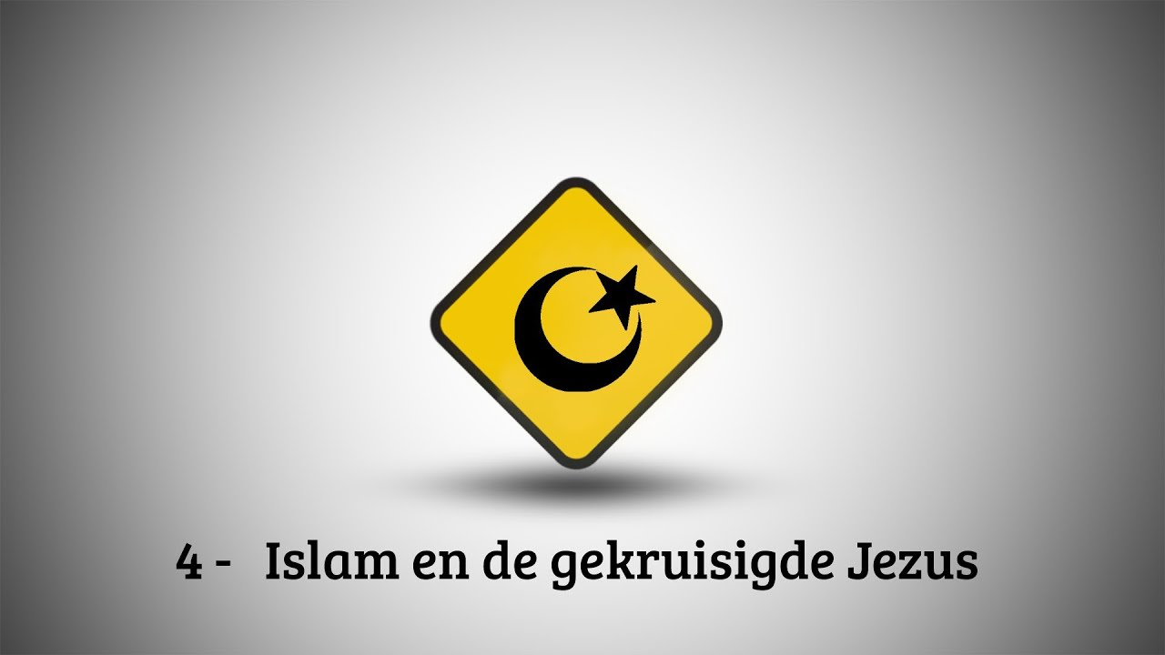 VBNB – 4. Islam en de gekruisigde Jezus