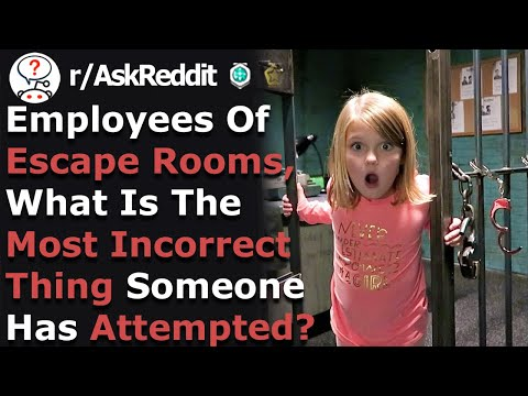 Escape Rooms Employees Share Funny Attempts Of People Trying To Escape (r/Askreddit)
