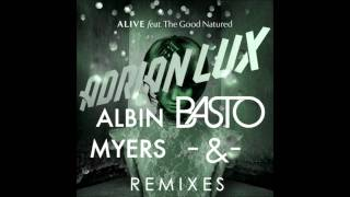 Adrian Lux feat. The Good Natured - Alive (Basto Radio Edit) HD