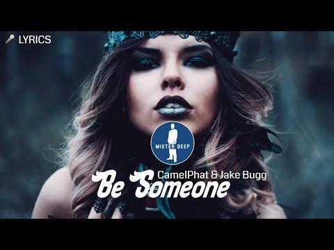 CamelPhat & Jake Bugg - Be Someone [Deep House Music] [Lyrics Video]