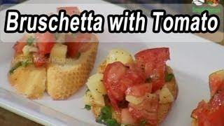 Italian Recipe | Bruschetta with Tomato