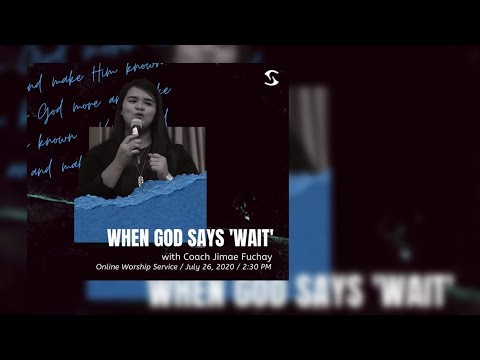 WHEN GOD SAYS 'WAIT' II COACH JIMAE FUCHAY