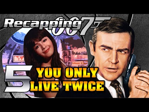 Recapping 007 #5 - You Only Live Twice (1967) (Review)