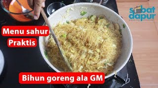 Video Bihun goreng ala resto GM #menu sahur praktis 3 Ramadhan MP3, 3GP, MP4, WEBM, AVI, FLV Mei 2019