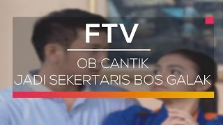 Video FTV SCTV  - OB Cantik Jadi Sekertaris Bos Galak MP3, 3GP, MP4, WEBM, AVI, FLV Juli 2018
