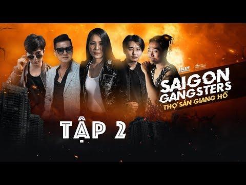 Saigon Gangsters   Thợ Săn Giang Hồ Tập 2 - Thời lượng: 35 phút.