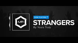 Yours Truly - Strangers [HD]