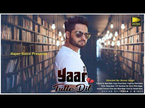 Video Yaar Tutte Dil | Preet Disorh | New Punjabi Song 2018 | Latest Punjabi Songs 2018 download in MP3, 3GP, MP4, WEBM, AVI, FLV January 2017