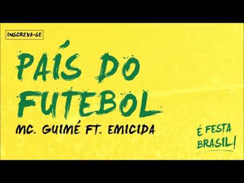 MC Guimê part. Emicida - País do Futebol (É Festa Brasil) (видео)