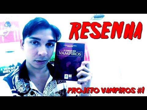 O SANGUE DOS VAMPIROS - PROJETO VAMPIROS #1